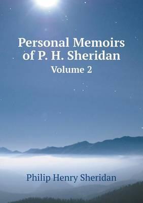 Personal Memoirs of P. H. Sheridan Volume 2