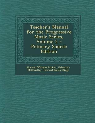 Teacher's Manual for the Progressive Music Series, Volume 2 - Primary Source Edition