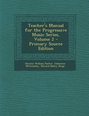 Teacher's Manual for the Progressive Music Series, Volume 2 - Primary Source Edition