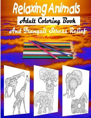 Relaxing Animals Adult Coloring Book and Tranquil Stress Relief Therapy