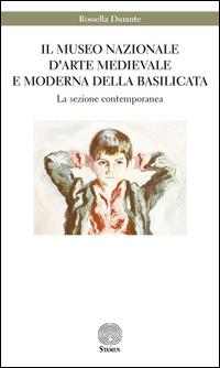 Il Museo nazionale di arte medievale e moderna della Basilicata. La sezione contemporanea