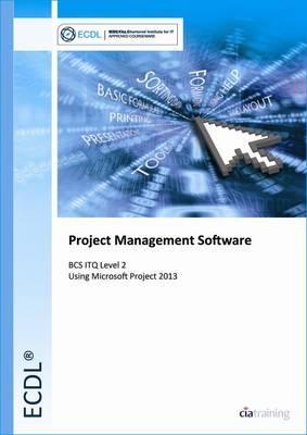 ECDL Project Planning Using Microsoft Project 2013 (BCS ITQ Level 2)