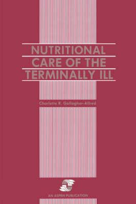 Nutritional Care of the Terminally Ill