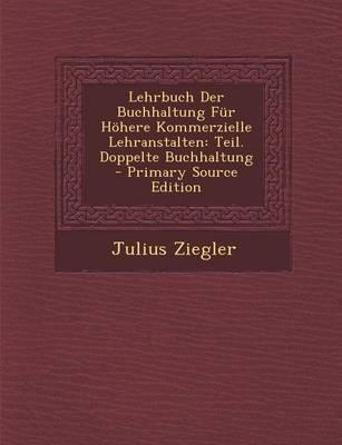 Lehrbuch Der Buchhaltung Fur Hohere Kommerzielle Lehranstalten