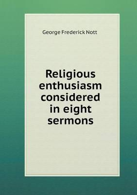 Religious Enthusiasm Considered in Eight Sermons