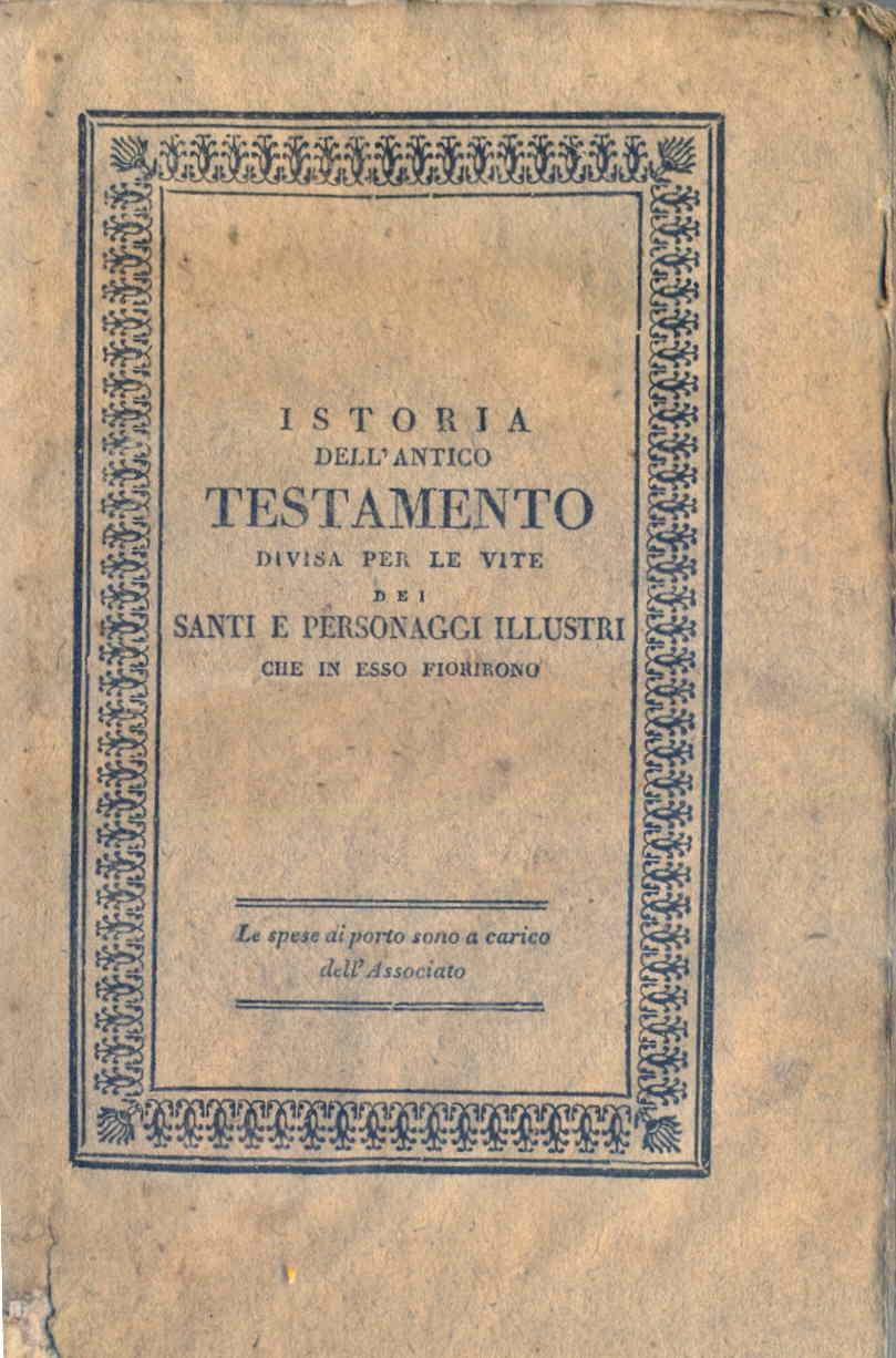Istoria dell'Antico Testamento divisa per le vite dei santi e personaggi illustri che in esso fiorirono