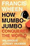 How Mumbo-jumbo Conquered the World