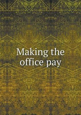 Making the Office Pay