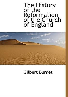 The History of the Reformation of the Church of England