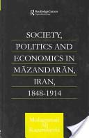 Society, Politics and Economics in Māzandarān, Iran, 1848-1914