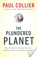 The Plundered Planet:Why We Must--and How We Can--Manage Nature for Global Prosperity