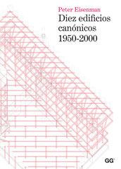 Diez edificios canónicos, 1950-2000