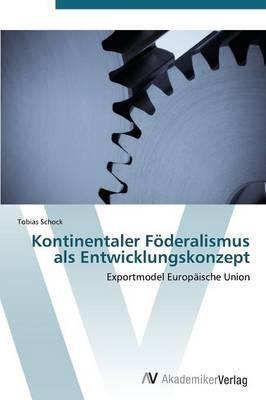 Kontinentaler Föderalismus als Entwicklungskonzept