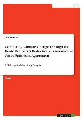 Combating Climate Change through the Kyoto Protocol's Reduction of Greenhouse Gases Emissions Agreement