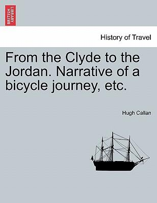 From the Clyde to the Jordan. Narrative of a bicycle journey, etc