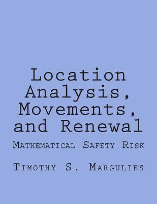 Location Analysis, Movements, and Renewal