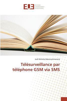 Telesurveillance par Téléphone Gsm Via Sms