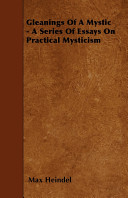 Gleanings of a Mystic - A Series of Essays on Practical Mysticism