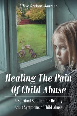 Healing The Pain Of Child Abuse
