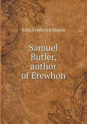 Samuel Butler, Author of Erewhon
