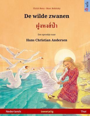 De wilde zwanen – Foong Hong Paa. Tweetalig kinderboek naar een sprookje van Hans Christian Andersen (Nederlands – Thai)