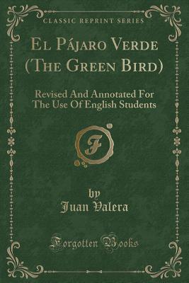 El Pájaro Verde (The Green Bird)