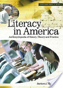 Literacy in America: An Encylopedia of History, Theory, and Practice