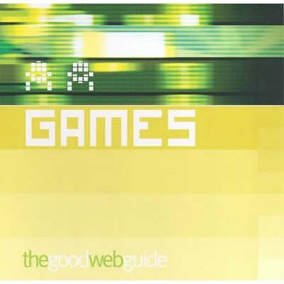 The Good Web Guide to Games