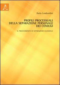 Profili processuali della separazione personale dei coniugi. Il procedimento di separazione giudiziale
