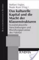 Das kulturelle Kapital und die Macht der Klassenstrukturen