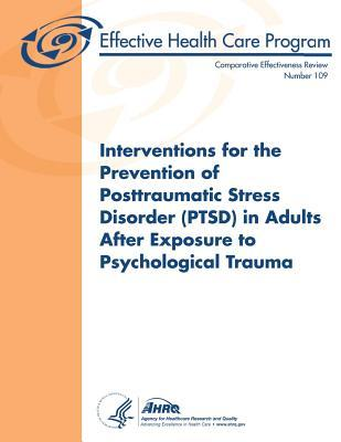 Interventions for the Prevention of Posttraumatic Stress Disorder Ptsd in Adults After Exposure to Psychological Trauma