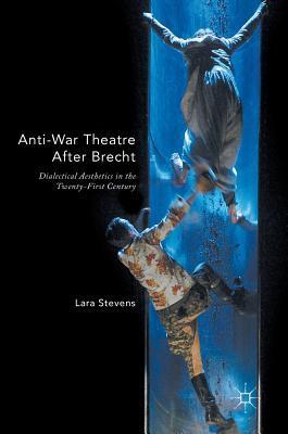 Anti-war Theatre After Brecht