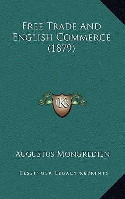 Free Trade and English Commerce (1879)