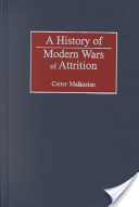 A History of Modern Wars of Attrition