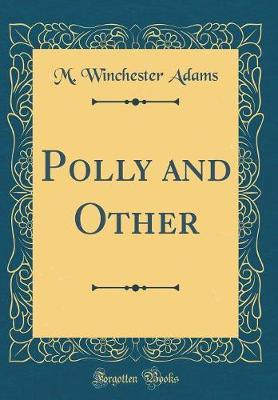 Polly and Other (Classic Reprint)