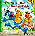Watch Out for Banana Peels and Other Important Sesame Street Safety Tips