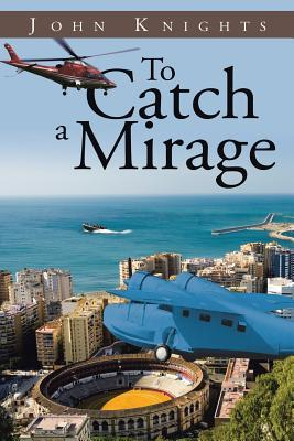 To Catch a Mirage