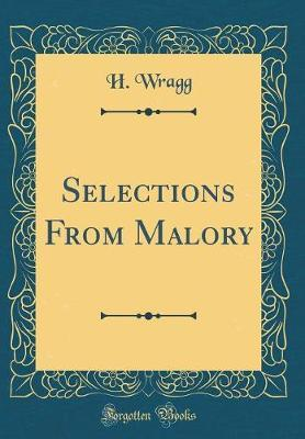 Selections From Malory (Classic Reprint)