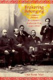 Brokering Belonging:Chinese in Canada's Exclusion Era, 1885-1945