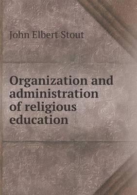 Organization and Administration of Religious Education