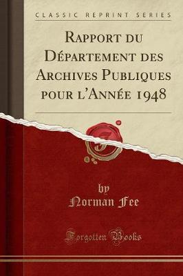 Rapport du Département des Archives Publiques pour l'Année 1948 (Classic Reprint)