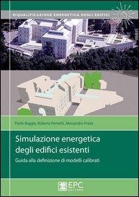 Simulazione energetica degli edifici esistenti. Guida alla definizione di modelli calibrati