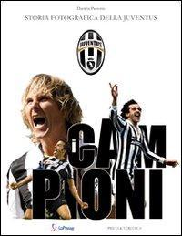 Campioni. Storia fotografica della Juventus