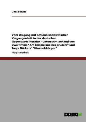 Vom Umgang mit nationalsozialistischer Vergangenheit in der deutschen Gegenwartsliteratur