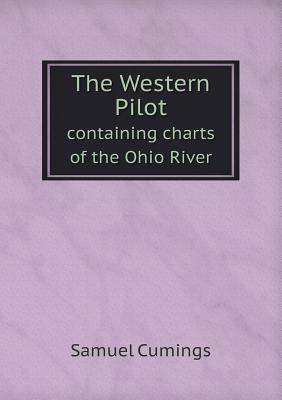 The Western Pilot Containing Charts of the Ohio River