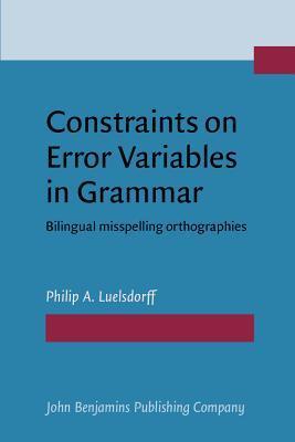Constraints on Error Variables in Grammar