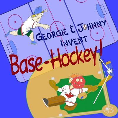 Georgie & Johnny Invent - Base-hockey!