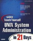 Sams Teach Yourself UNIX System Administration in 21 Days