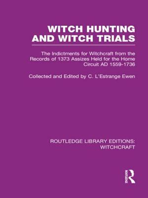 Witch Hunting and Witch Trials (RLE Witchcraft)