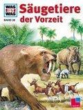 Was ist was?, Bd.38, Prähistorische Säugetiere